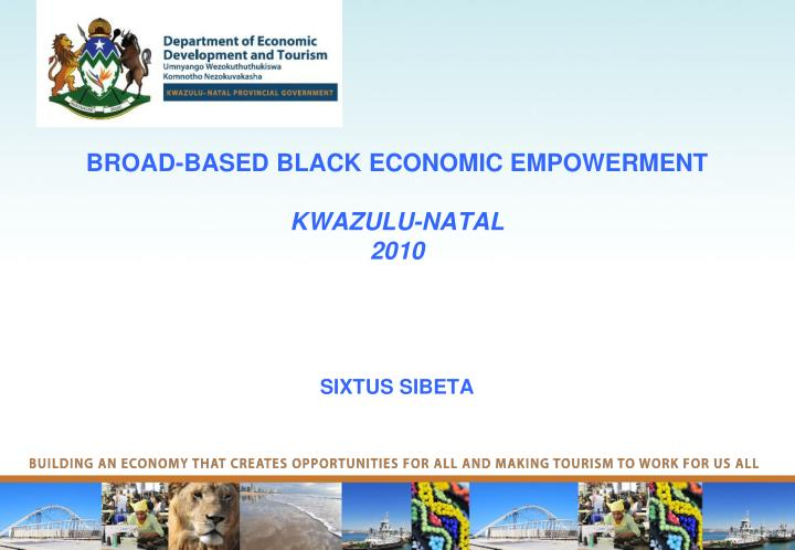 Broad based black economic empowerment kwazulu natal 2010