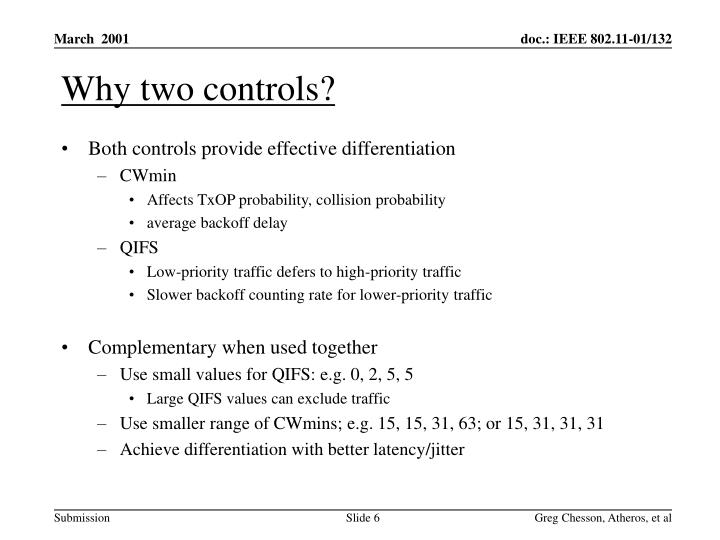 Why two controls?