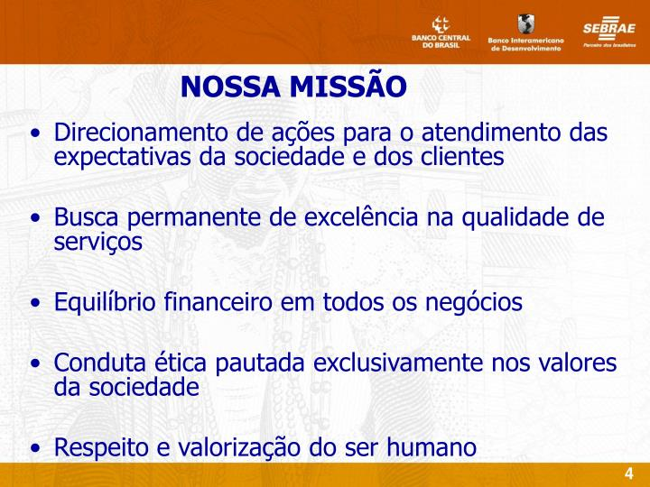Direcionamento de ações para o atendimento das expectativas da sociedade e dos clientes