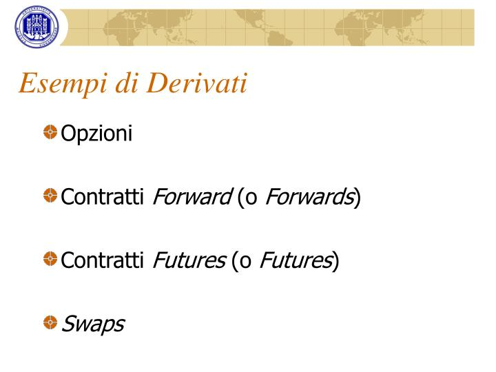 Esempi di Derivati