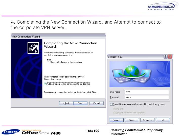 4. Completing the New Connection Wizard, and Attempt to connect to the corporate VPN server.