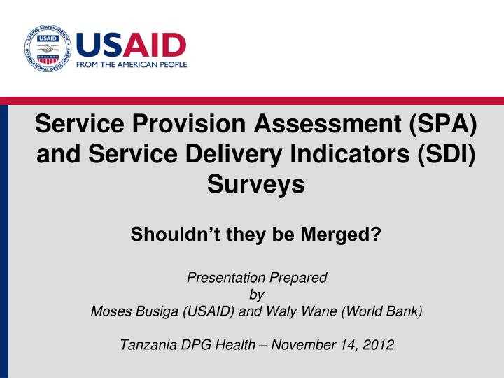 Service Provision Assessment (SPA) and Service Delivery Indicators (SDI) Surveys