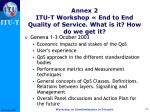 annex 2 itu t workshop end to end quality of service what is it how do we get it