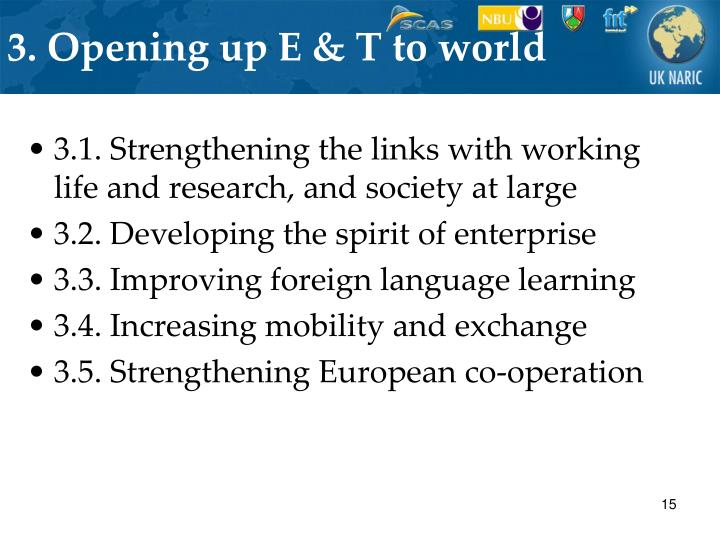 3. Opening up E & T to world