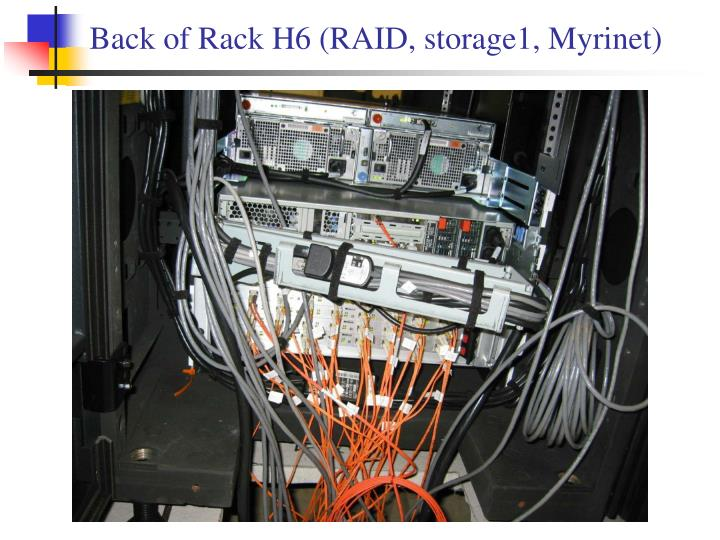 Back of Rack H6 (RAID, storage1, Myrinet)