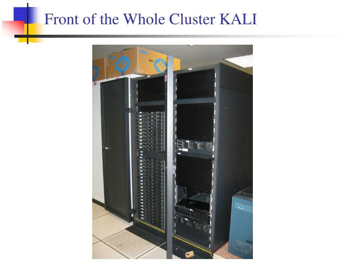 Front of the Whole Cluster KALI
