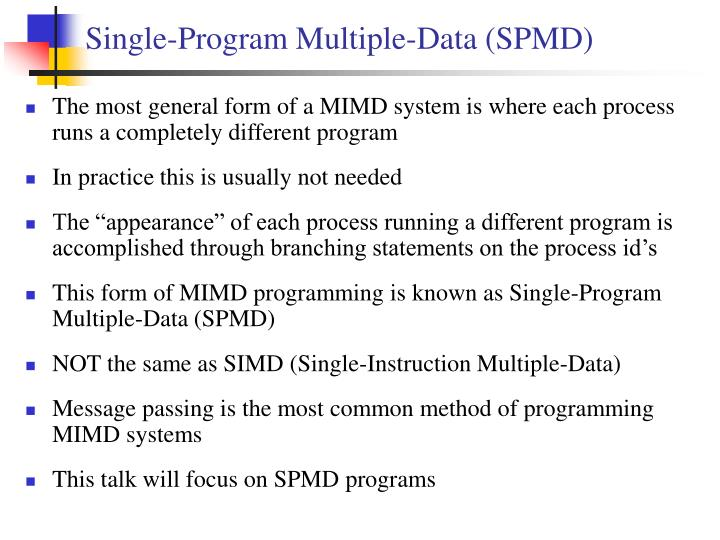 Single-Program Multiple-Data (SPMD)