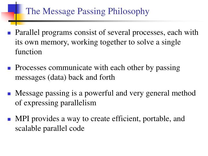 The Message Passing Philosophy