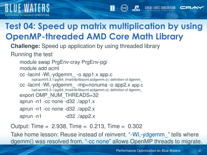 Test 04: Speed up matrix multiplication by using OpenMP-threaded AMD Core Math Library