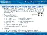 test 05 obtain flop count and user mpi time