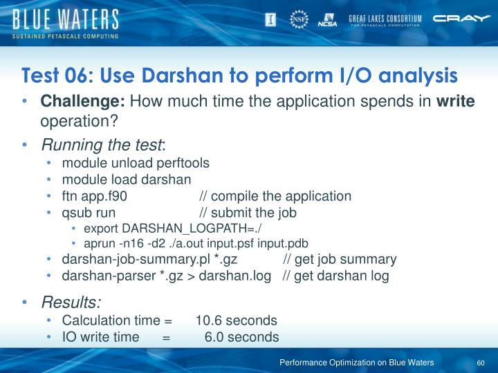 Test 06: Use Darshan to perform I/O analysis