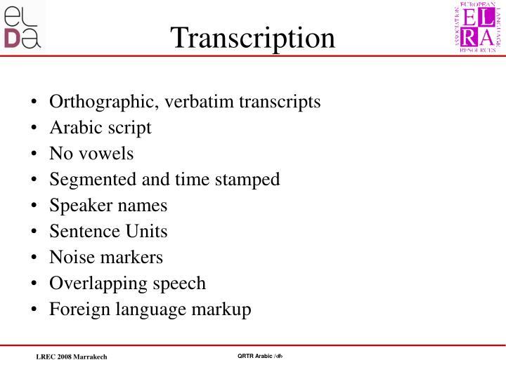 Orthographic, verbatim transcripts