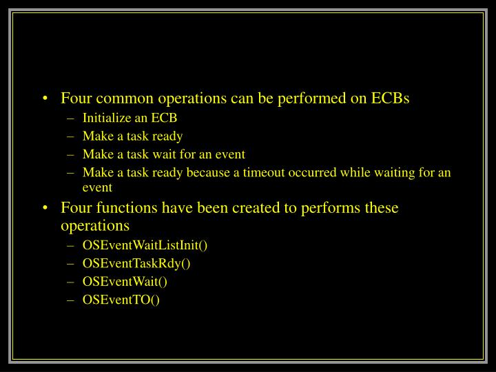 Four common operations can be performed on ECBs