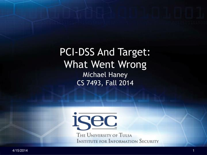 Pci dss and target what went wrong michael haney cs 7493 fall 2014