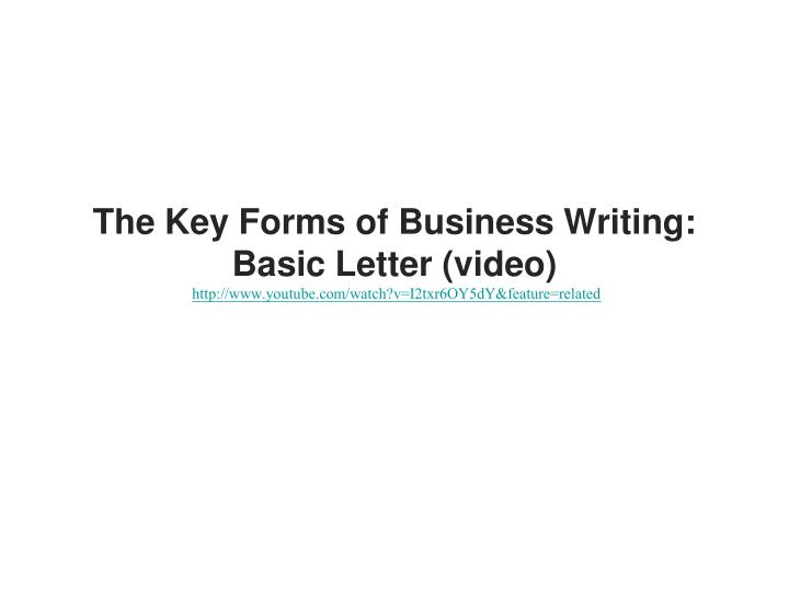 The Key Forms of Business Writing: Basic Letter (video)