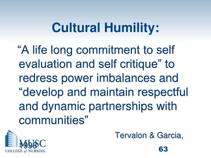 """A life long commitment to self evaluation and self critique"" to redress power imbalances and ""develop and maintain respectful and dynamic partnerships with communities"""