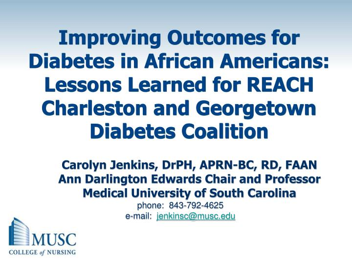 Improving Outcomes for Diabetes in African Americans:  Lessons Learned for REACH Charleston and Georgetown Diabetes Coalition