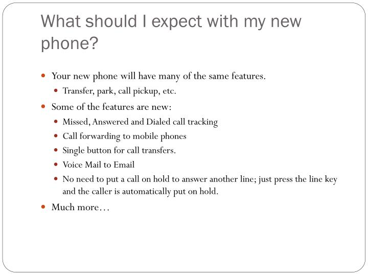 What should I expect with my new phone?
