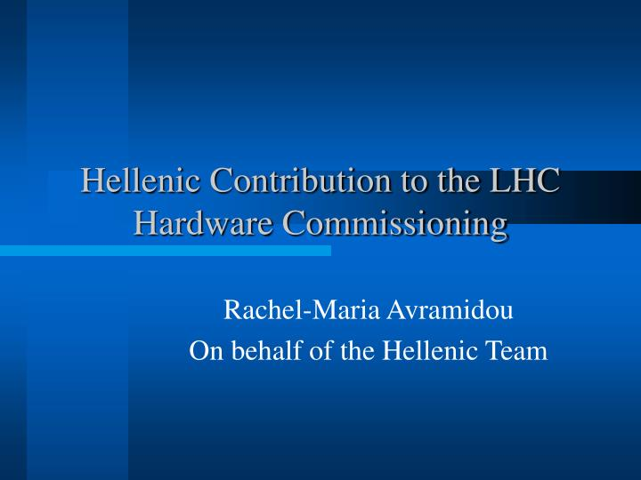 Hellenic contribution to the lhc hardware commissioning
