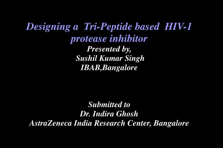 Designing a  Tri-Peptide based  HIV-1 protease inhibitor