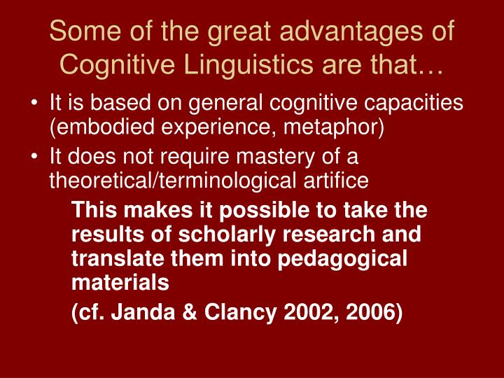Some of the great advantages of cognitive linguistics are that