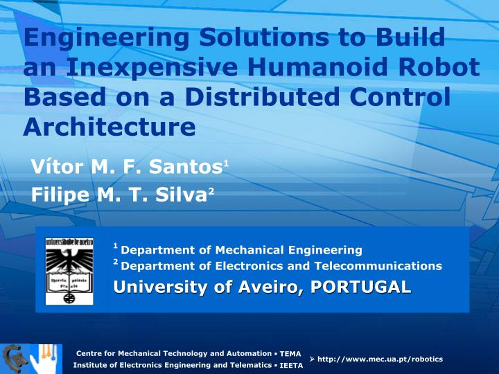 Engineering Solutions to Build an Inexpensive Humanoid Robot Based on a Distributed Control Architec...