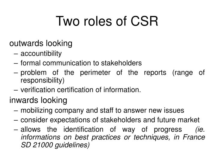 Two roles of CSR