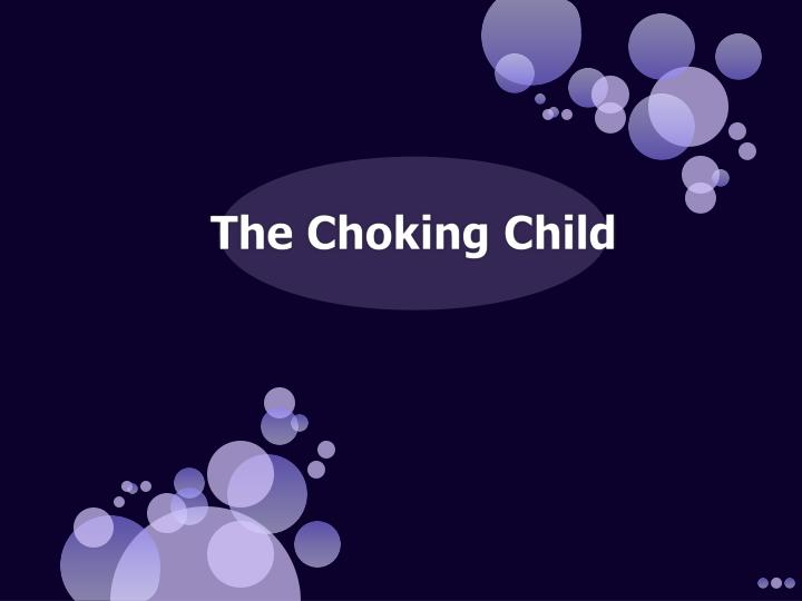 The Choking Child