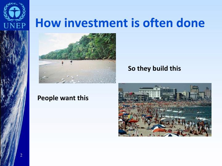 How investment is often done