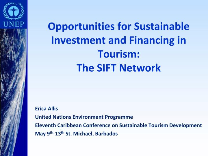 Opportunities for Sustainable Investment and Financing in Tourism: