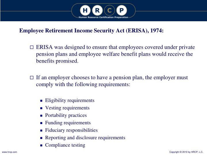Employee Retirement Income Security Act (ERISA), 1974: