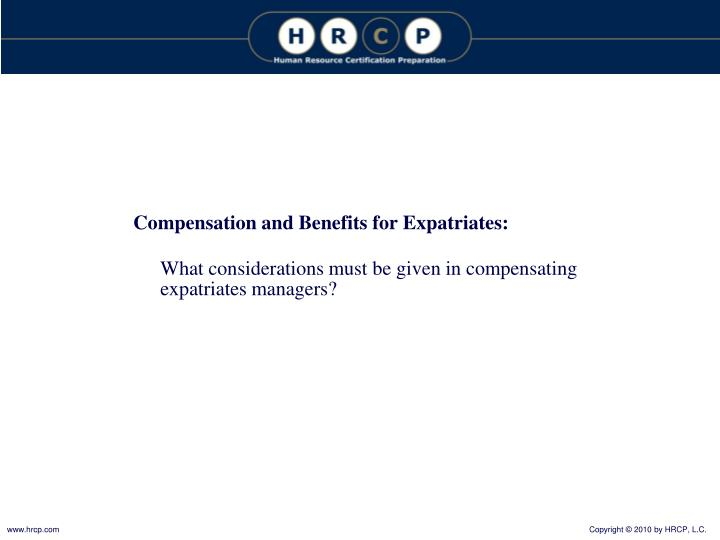 Compensation and Benefits for Expatriates: