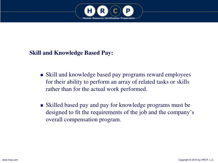 Skill and Knowledge Based Pay:
