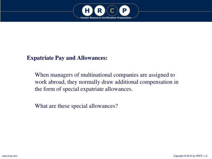 Expatriate Pay and Allowances: