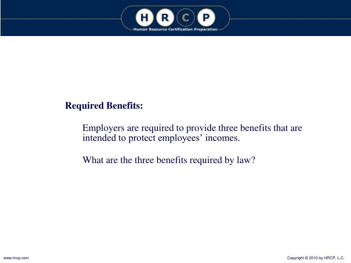 Required Benefits: