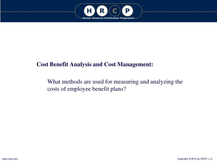 Cost Benefit Analysis and Cost Management: