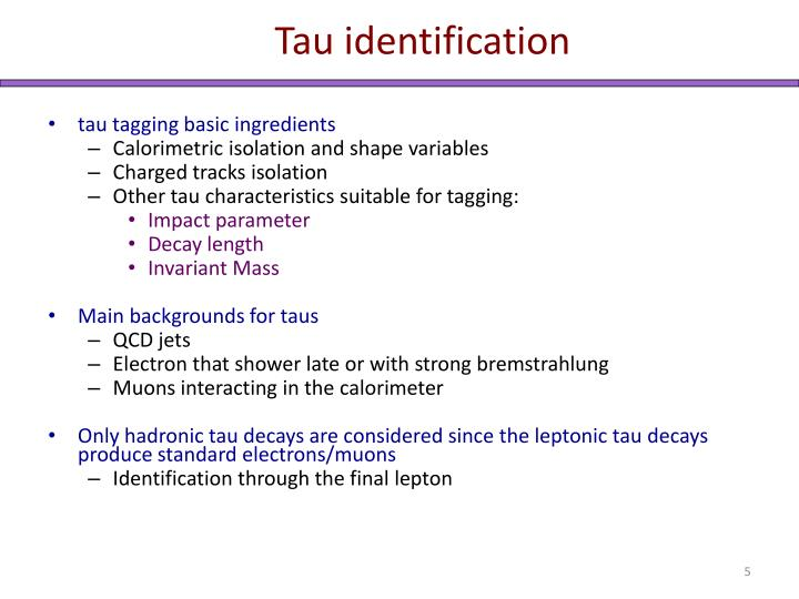 Tau identification