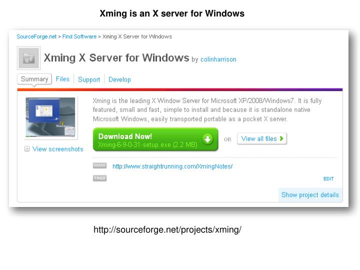 Xming is an X server for Windows