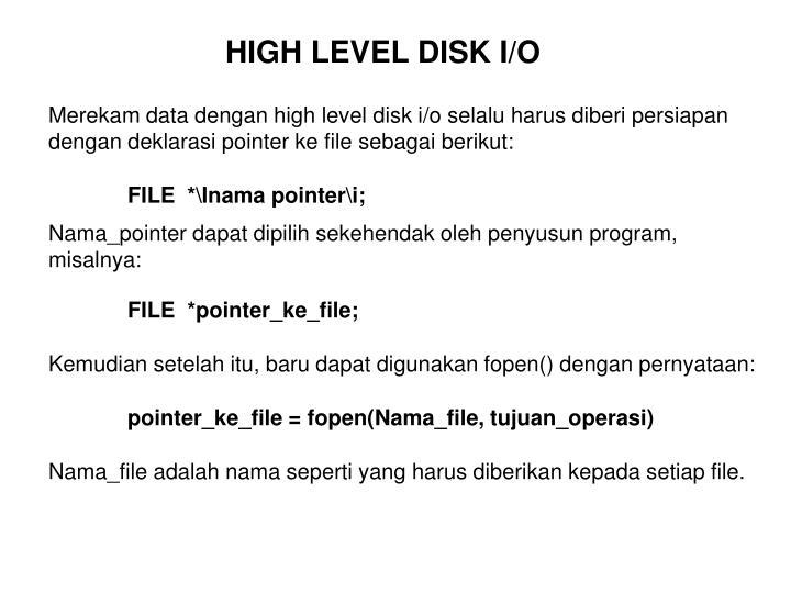 HIGH LEVEL DISK I/O
