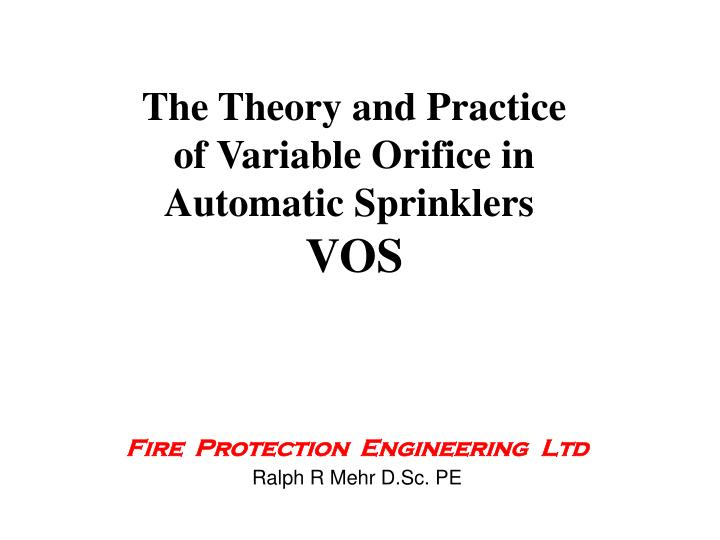 the theory and practice of variable orifice in automatic sprinklers vos