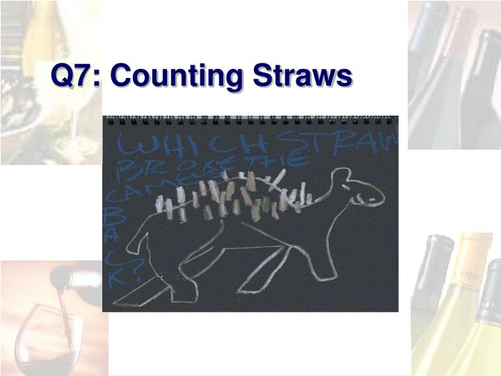 Q7: Counting Straws