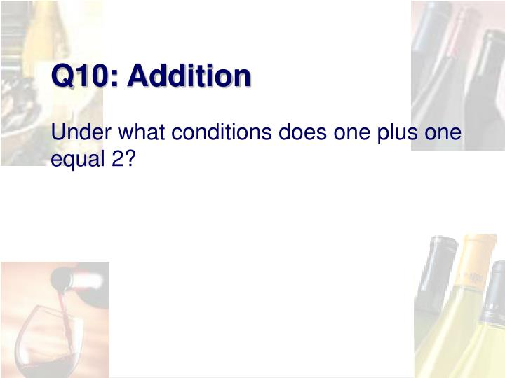 Q10: Addition