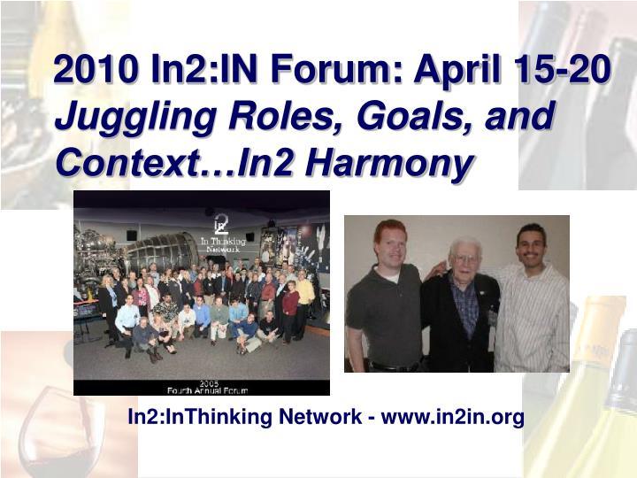 2010 In2:IN Forum: April 15-20