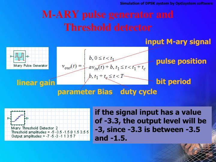M-ARY pulse generator and Threshold detector