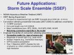 future applications storm scale ensemble ssef