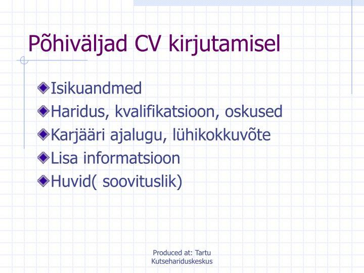 Põhiväljad CV kirjutamisel