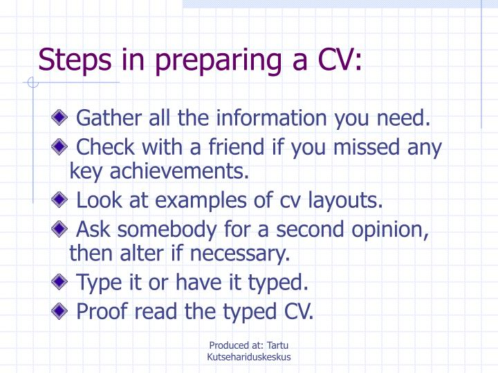 Steps in preparing a CV: