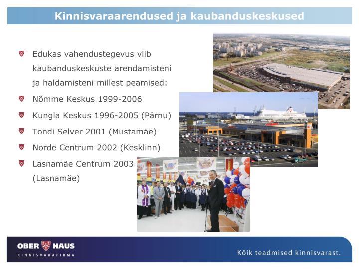 Edukas vahendustegevus viib kaubanduskeskuste arendamisteni ja haldamisteni millest peamised: