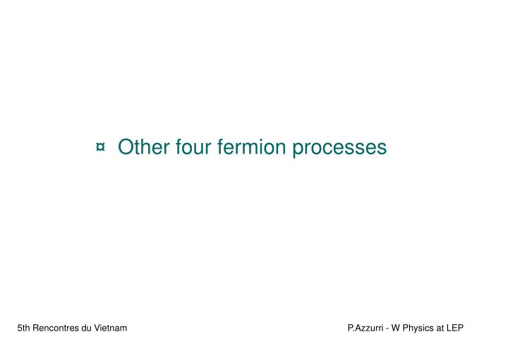 Other four fermion processes