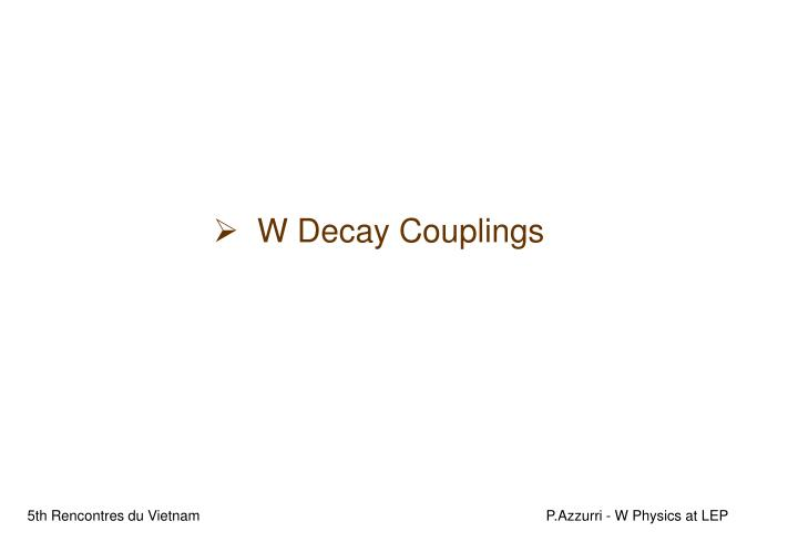 W Decay Couplings
